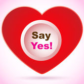 Red heart - Say yes! — Stock Vector