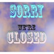 Stock Photo: Sorry were closed signage