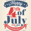 Vintage Style Independence Day poster with the wording : Happy 4th of July 1776-2013, Independence Day — Stock Photo