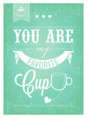You Are My Favorite Cup Typographical Background — Stock Photo