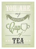 You Are My Favorite Cup Of Tea Typographical Background — Stock Photo