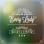 Every Lady Loves A Gentleman Background With Typography — Stock Photo
