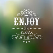 Enjoy Little Things Quote Typographical Background — Stock Vector