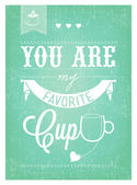 You Are My Favorite Cup — Stock Vector