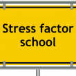 Stock Photo: Stress factor school sign