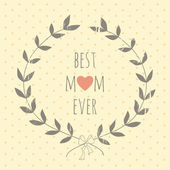 Greeting card for the Mother's day with a laurel wreath — Vetorial Stock