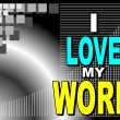 Stock Vector: I love my Work- motivational phrase