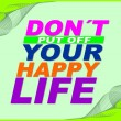 Stock Vector: Your happy life - motivational phrase
