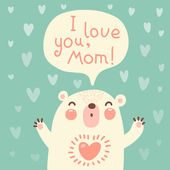 Greeting card for mom with cute bear. — Stock Vector