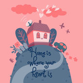 Home is where your heart is. — Stock Vector