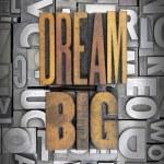Dream BIg — Stock Photo #38409263