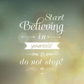"Motivating Quotes "" Start Believing in yourself and do not stop! — Stock Vector"
