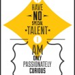 I have no special talent i am only passionately curious. Albert — Stockvectorbeeld