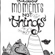 Motivational poster. Collect moment not things. Black & White — Imagens vectoriais em stock