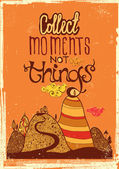 Collect moments not things — Stock Vector