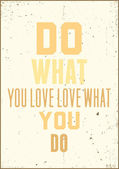 Inspiration typography quote. Do what you love love what you do — Stock Vector