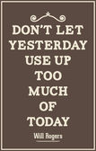 Vintage quote poster. Don't let yesterday use up too much of tod — Stock Vector