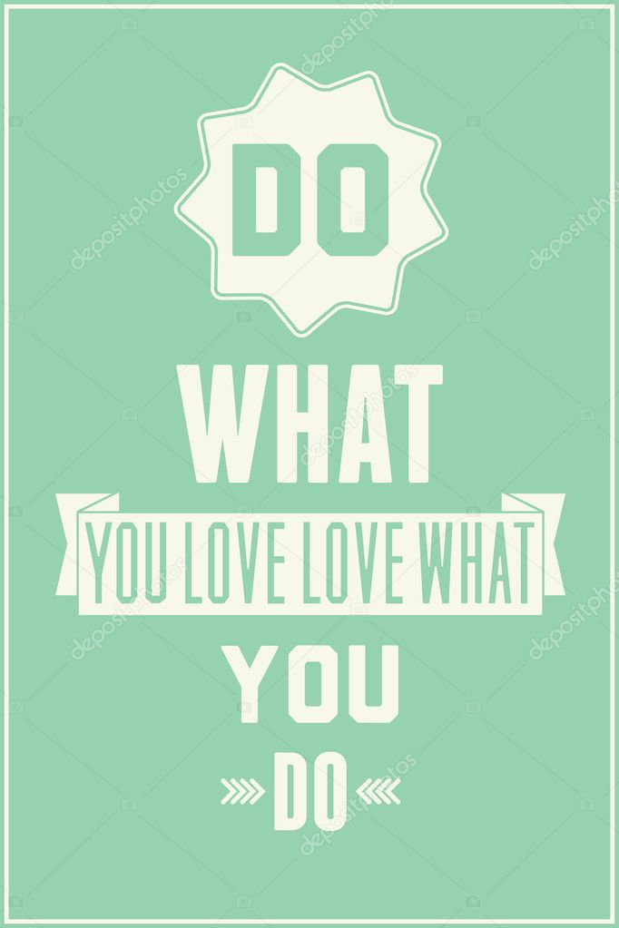 vintage quote poster do what you love love what you do stock vector vanzyst 41967537. Black Bedroom Furniture Sets. Home Design Ideas