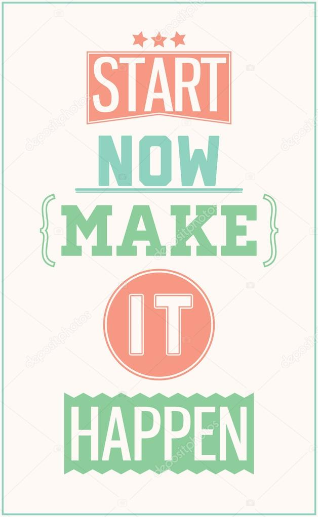 Colorful motivational poster. Start now make it happen — Stock ...