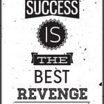 Grunge motivational poster. Success is the best Revenge — Stock Vector #47528847