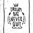 Постер, плакат: Quote Dream big never quit