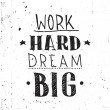 Постер, плакат: Quote Work hard dream big