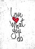 Motivational quote. Love what you do — Wektor stockowy