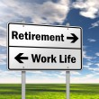 "Traffic Sign ""Retirement vs. Work Life"" — Stock Photo"