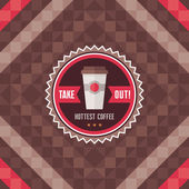 Take Out Hottest Coffee - Vector Badge and Geometric Background for showcase, menu, booklet etc — Stock Vector