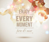 Enjoy every moment here and now. Motivating light poster. — Stock Vector