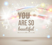 You are so beautiful. Motivating light poster. — Stock Vector