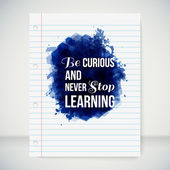 Be curious and never stop learning. Motivating poster. — Stock Vector