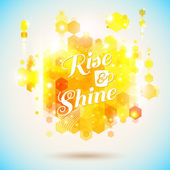 Rise and shine poster. Optimistic morning statement for the whole day long. — Stock Vector