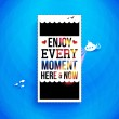 Enjoy every moment here and now. — Stock Vector #45269743