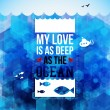 My love is as deep as the ocean. — Stock Vector