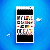 My love is as deep as the ocean. — Stock Vector