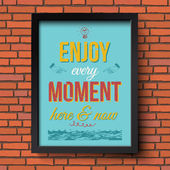 Enjoy every moment here and now. — Stock Vector