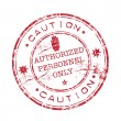 Caution authorized personnel only stamp — Stock Vector