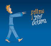 Follow your dreams even in your sleep — Stock Vector