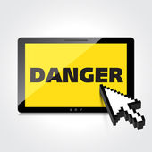 High-quality tablet screen with the text warning sign Danger — Stock Vector