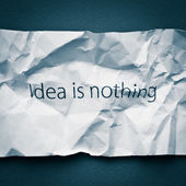 Idea is everything! Crumple d paper. Concept for important role of idea in business projects — Stock Photo