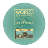 Vintage photo camera says 'World is so beautiful, take me and let's go travel!' — Stock Vector