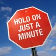 Stop Sign Hold On a Minute — Stockfoto