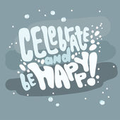 Celebrate and be Happy vector text — Cтоковый вектор