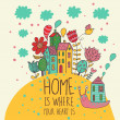 Home  is where you heart is. Cartoon illustration in vector — Imagen vectorial