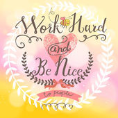 Work hard and be nice - concept vector card — Stock Vector
