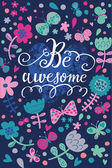 Be awesome - stylish floral card with butterflies — Stock Vector