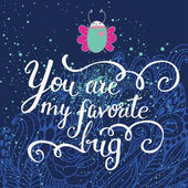 You are my favorite bug. — Stock Vector