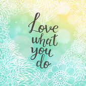 Love what you do. — Stock Vector