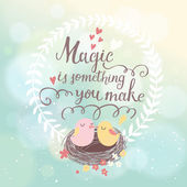Magic is something you make. — Stock Vector
